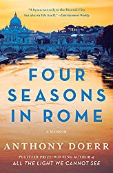 Books Set in Rome: Four Seasons in Rome: On Twins, Insomnia, and the Biggest Funeral in the History of the World by Anthony Doerr. rome books, rome novels, rome literature, rome fiction, rome historical fiction, ancient rome books, rome books fiction, best rome novels, best rome fiction, ancient rome fiction, ancient rome novels, roman authors, best books set in rome, popular books set in rome, books about rome, rome reading challenge, rome reading list, rome travel, rome history, rome travel books, rome books to read, novels set in rome, books to read about rome, books to read before going to rome, books set in italy, italy books