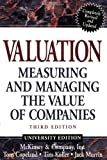 Valuation, University Edition: Measuring and Managing the Value of Companies (Frontiers in Finance Series)