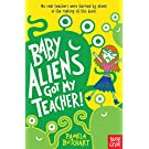 Baby Aliens Got My Teacher (Baby Aliens, 1)