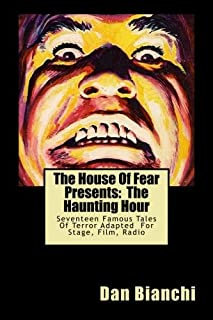 The House Of Fear Presents: The Haunting Hour: Seventeen Terrifying Tales By Famous Authors Adapted Into Easy To Read, Eas...