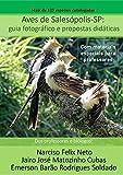 Aves de Salesópolis-SP: guia fotográfico e propostas didáticas...