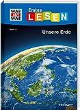 WAS IST WAS Erstes Lesen Band 10. Unsere Erde: Spannendes Sachwissen rund um unseren Heimatplaneten