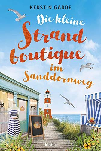 Die kleine Strandboutique im Sanddornweg: Roman