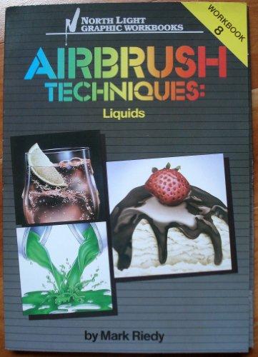 Airbrush Techniques, Workbook 8: Liquids