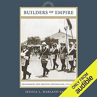 Builders of Empire     Freemasons and British Imperialism, 1717-1927              Auteur(s):                                                                                                                                 Jessica L. Harland-Jacobs                               Narrateur(s):                                                                                                                                 Brett Barry                      Durée: 14 h et 10 min     Pas de évaluations     Au global 0,0
