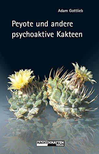 Peyote und andere psychoaktive Kakteen