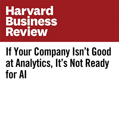 If Your Company Isn't Good at Analytics, It's Not Ready for AI audiobook cover art