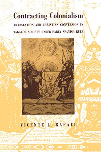 Contracting Colonialism: Translation and Christian Conversion in Tagalog Society Under Early Spanish Rule