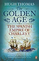The Golden Age: The Spanish Empire of Charles V