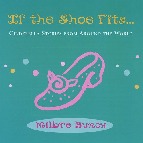 If the Shoe Fits... Cinderella Stories from Around