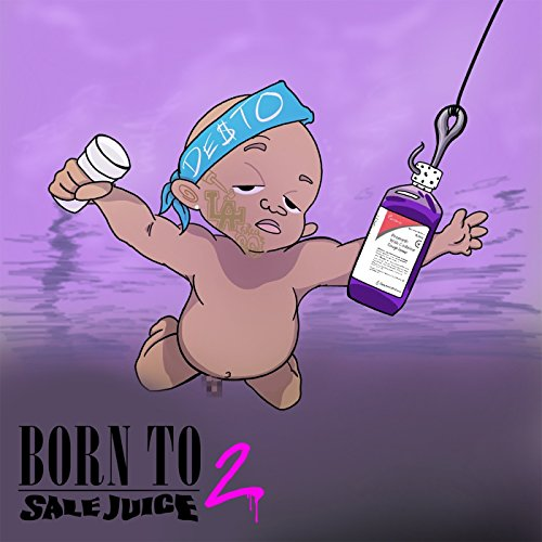 Born to Sale Juice 2 [Explicit]