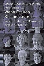 Wenn Frauen Kirchen Leiten: Neuer Trend in Den Reformierten Kirchen Der Schweiz: 2