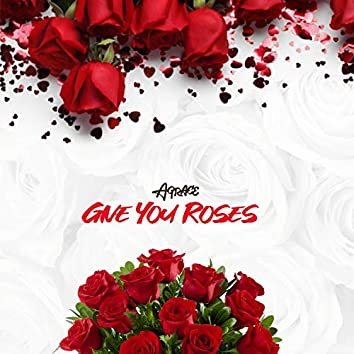 Give You Roses