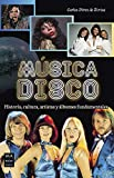 Música disco: Historia, cultura, artistas y álbumes fundamentales