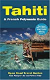 Tahiti & French Polynesia Guide: Open Road Publishing s Best-Selling Guide to Tahiti! (Open Road Travel Guides)