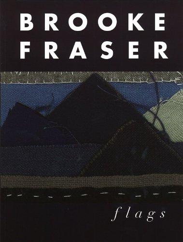 Brooke Fraser: Flags: Songbook für Klavier, Gesang, Gitarre (Pvg)