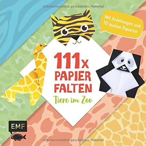 111 x Papierfalten – Tiere im Zoo: Bastelblock mit Anleitungen und 111 bunten Papieren zum Sofort-Loslegen – Für Kinder ab 5 Jahren
