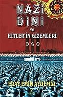 Nazi Dini ve Hitler'in Gizemleri