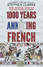 1000 Years of Annoying the French [Paperback] [Jan 01, 2012] STEPHEN CLARKE