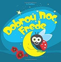 Dobrou Noc Frede: Povídka na dobrou noc (Kniha před spaním pro děti) (Volume 1) (Czech Edition)