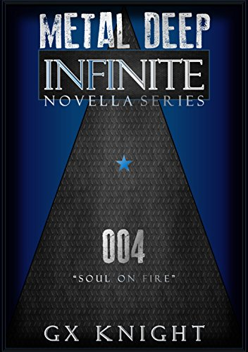 Metal Deep: Infinite: Episode 4 - Soul on Fire (English Edition)