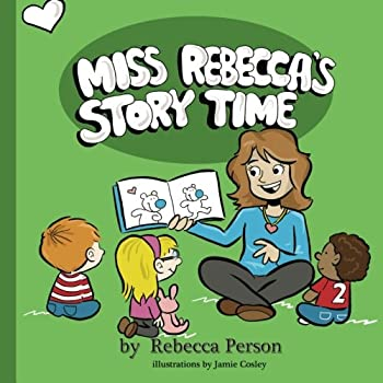 Paperback Miss Rebecca's Story Time (Miss Rebecca's Story Time Adventures) Book