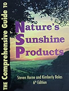 The Comprehensive Guide to Nature's Sunshine Products (2014) by Steven Horne and Kimberly Balas (2014-05-04)