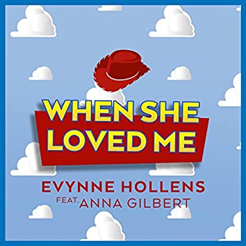 When She Loved Me (feat. Anna Gilbert)