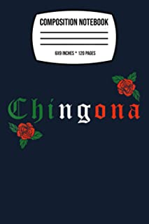 "Composition Notebook: Chingona Mexican Latina Roses 120 Wide Lined Pages - 6"" x 9"" - College Ruled Journal Book, Planner, ..."