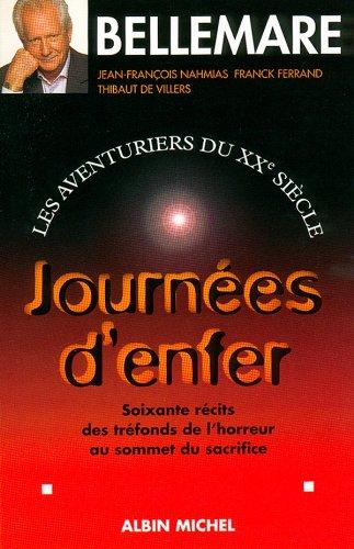 Journées d'enfer : Les aventuriers du XXe siècle 3. Soixante récits des tréfonds de l'horreur au sommet du sacrifice (French Edition)