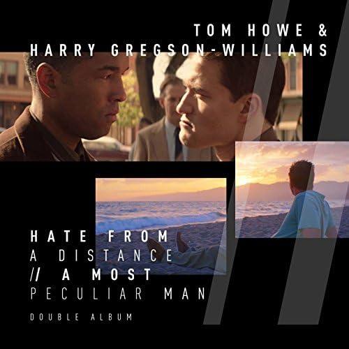 Tom Howe & Harry Gregson-Williams