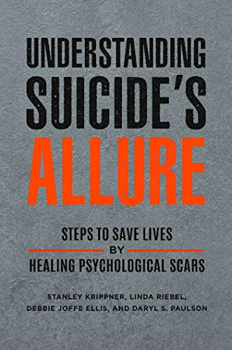Understanding Suicide's Allure: Steps to Save Lives by Healing Psychological Scars (English Edition)