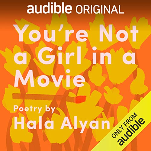 You're Not a Girl in a Movie Audiobook By Hala Alyan cover art