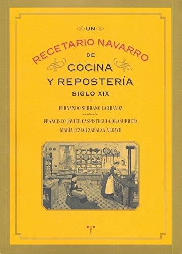 Un recetario navarro de cocina y repostería (siglo XIX) (La Comida de la Vida)