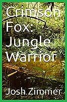 Crimson Fox: Jungle Warrior