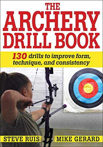 Compare Textbook Prices for The Archery Drill Book First Edition ISBN 9781492588344 by Ruis, Steve,Gerard, Mike