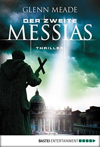 Der zweite Messias: Thriller (Allgemeine Reihe. Bastei Lübbe Taschenbücher)