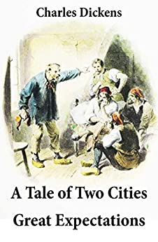 A Tale of Two Cities + Great Expectations: 2 Unabridged Classics by [Charles Dickens]