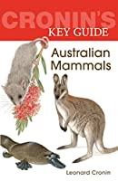 Cronin's Key Guide to Australian Mammals
