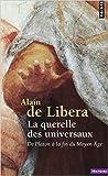 La querelle des universaux - De Platon à la fin du Moyen Age de Alain de Libera ( 27 mars 2014 ) - 27/03/2014