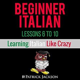 Learn Italian with Learn Beginner Italian Lessons 6-10 cover art