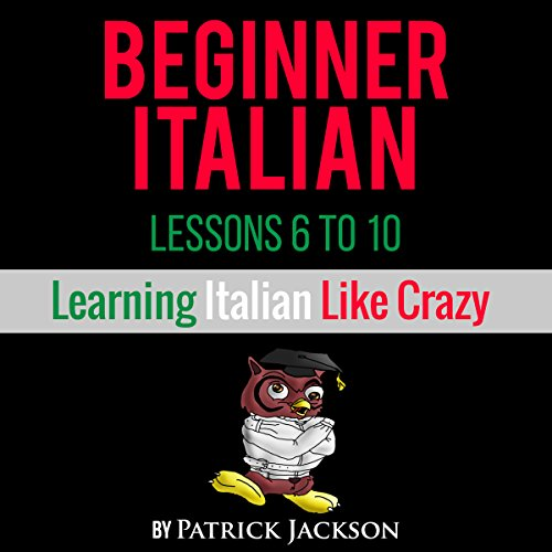Learn Italian with Learn Beginner Italian Lessons 6-10 cover art