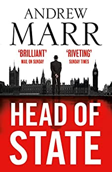 Head of State: The Bestselling Brexit Thriller by [Andrew Marr]