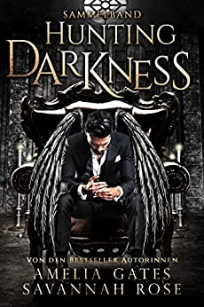 Hunting Darkness: Dem Teufel verfallen - Sammelband (German Edition) par [Amelia Gates, Savannah Rose]