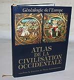 Atlas de la civilisation occidentale - Généalogie de l'Europe