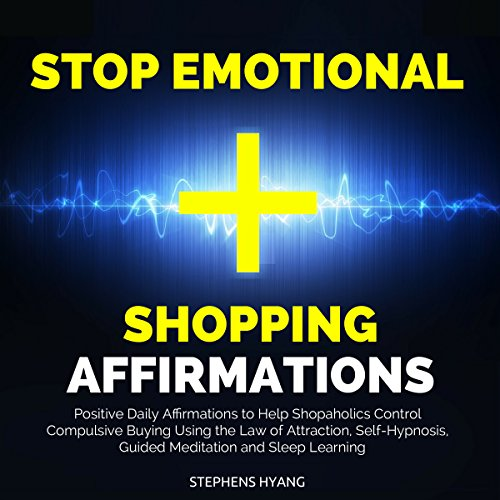Stop Emotional Shopping Affirmations audiobook cover art