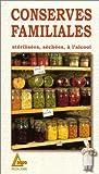 Conserves familiales - Stérilisées, séchées, à l'alcool de Odette Perrin (1 avril 1986) Broché