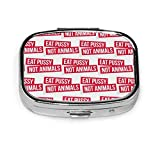 Eat Pussy Not Animals Square Pill Box,Medicine Storage Bag Pocket Or Wallet Storage Bag Organizer Case Decoration Box