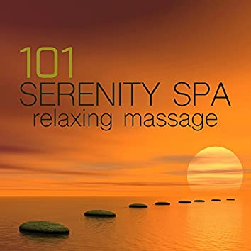 101 Serenity Spa Music for Relaxing Massage - Relaxation & Meditation Songs for Serenity Relaxing Spa, Piano Music and Sounds of Nature Music for Relaxation Meditation, Deep Sleep, Studying, Healing Massage, Spa & Sound Therapy