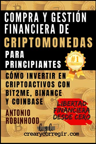 Compra y gestión financiera de criptomonedas para principiantes: Cómo invertir en criptoactivos con Bit2me, Binance y Coinbase